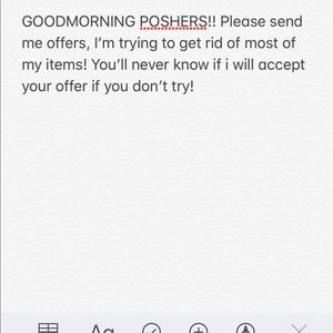 Other - Goodmorning!! Please send me offers on any items!